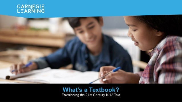 What's a Textbook? Envisioning the 21st Century K-12 Text