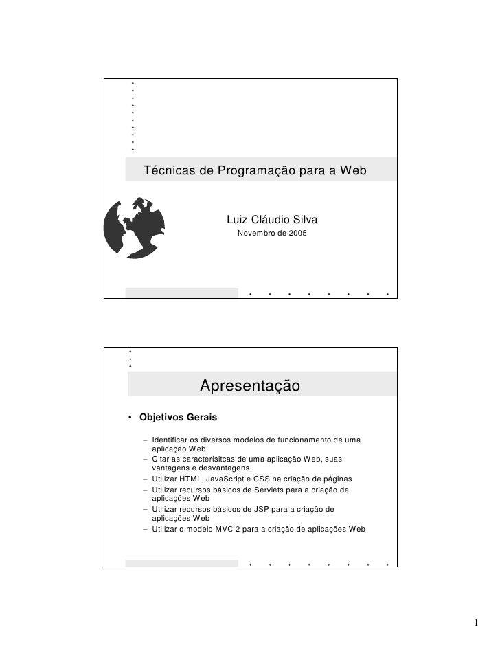 Técnicas de Programação para a Web                          Luiz Cláudio Silva                           Novembro de 2005 ...