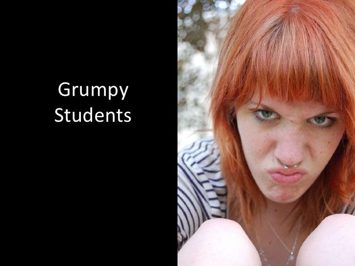 Grumpy Students<br />