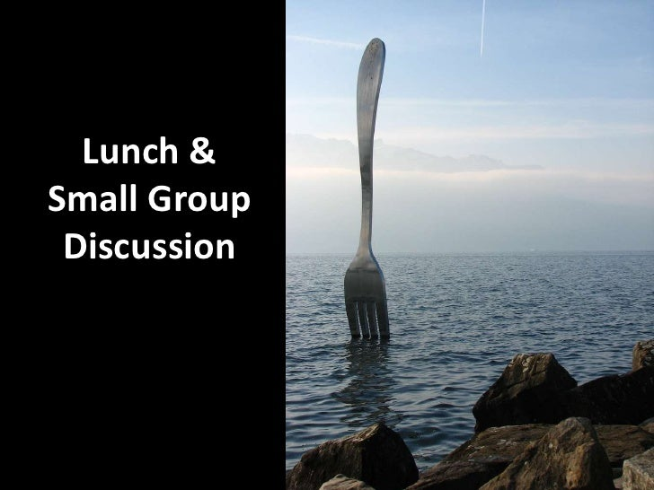 Lunch & Small Group Discussion<br />