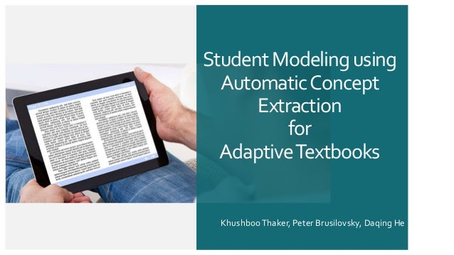Contoso Pharmaceuticals StudentModelingusing AutomaticConcept Extraction for AdaptiveTextbooks KhushbooThaker, Peter Brusi...
