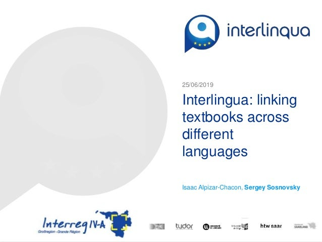 © 2014 interlingua Interlingua: linking textbooks across different languages Isaac Alpizar-Chacon, Sergey Sosnovsky 25/06/...