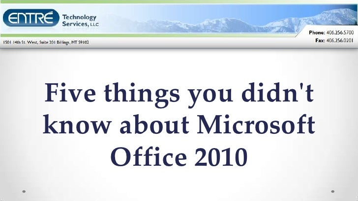 Five things you didntknow about Microsoft      Office 2010