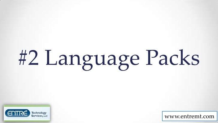 #2 Language Packs             www.entremt.com