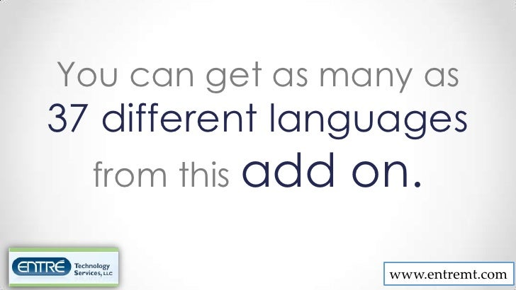 You can get as many as37 different languages  from this add   on.                   www.entremt.com
