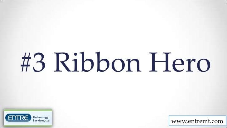 #3 Ribbon Hero           www.entremt.com