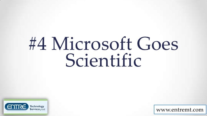 #4 Microsoft Goes    Scientific              www.entremt.com
