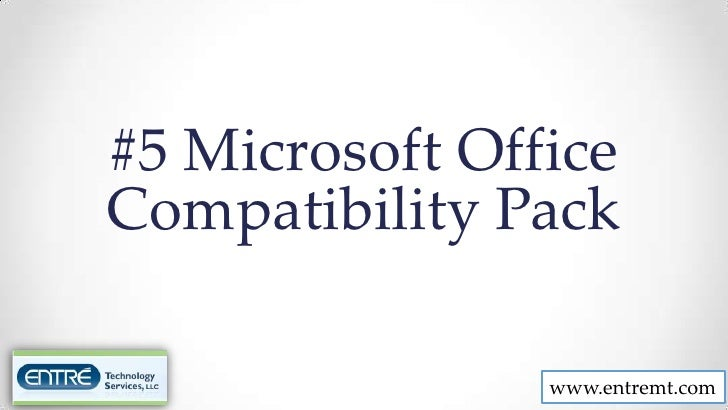 #5 Microsoft OfficeCompatibility Pack                www.entremt.com