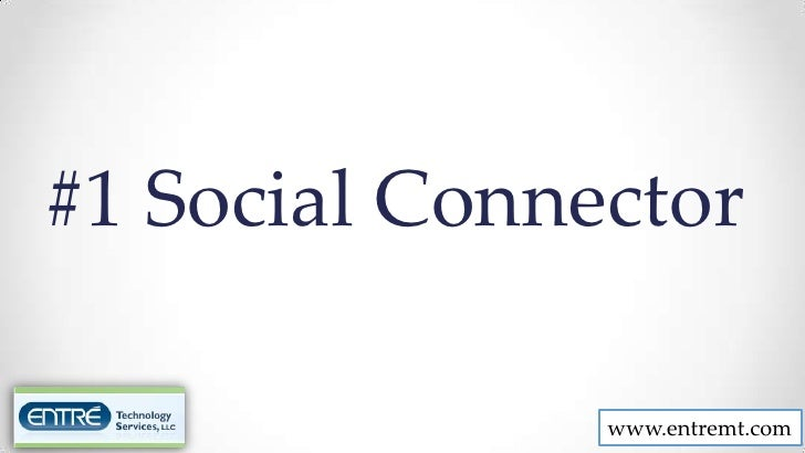#1 Social Connector               www.entremt.com
