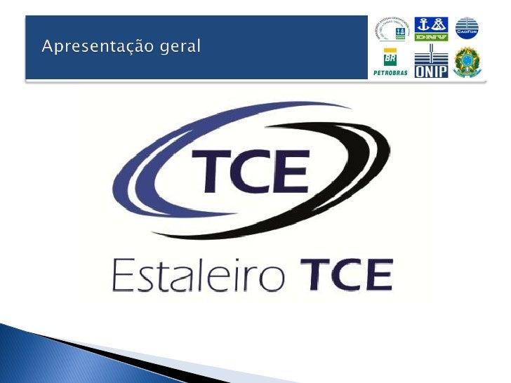 O Estaleiro TCE Ltda., empresa fundada em 1994, conta com larga experiêncianas áreas naval, industrial, logística e offsho...