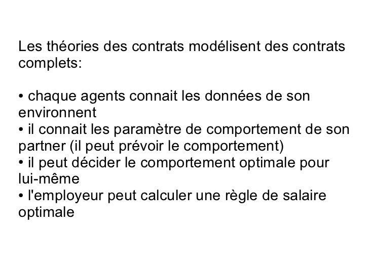 Les théories des contrats modélisent des contratscomplets:● chaque agents connait les données de sonenvironnent● il connai...