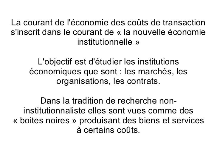 La courant de léconomie des coûts de transactionsinscrit dans le courant de « la nouvelle économie                   insti...