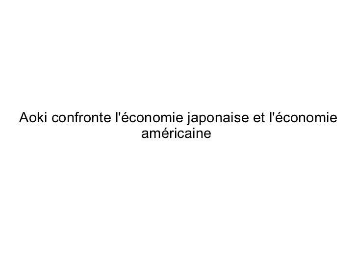 Aoki confronte léconomie japonaise et léconomie                    américaine