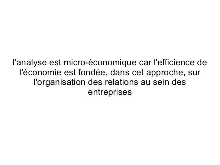 lanalyse est micro-économique car lefficience de   léconomie est fondée, dans cet approche, sur       lorganisation des re...