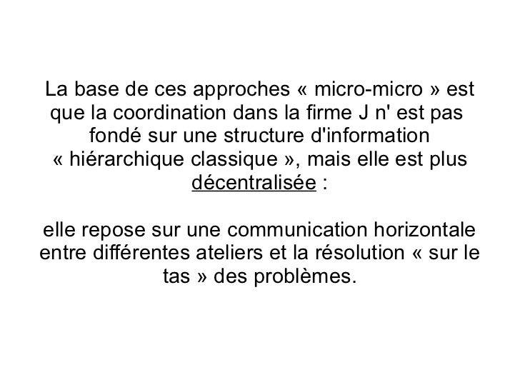 La base de ces approches « micro-micro » estque la coordination dans la firme J n est pas     fondé sur une structure dinf...
