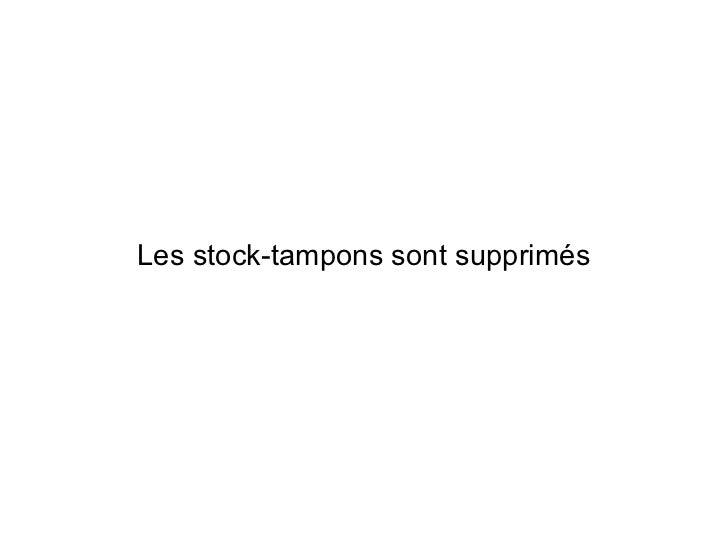 Les stock-tampons sont supprimés