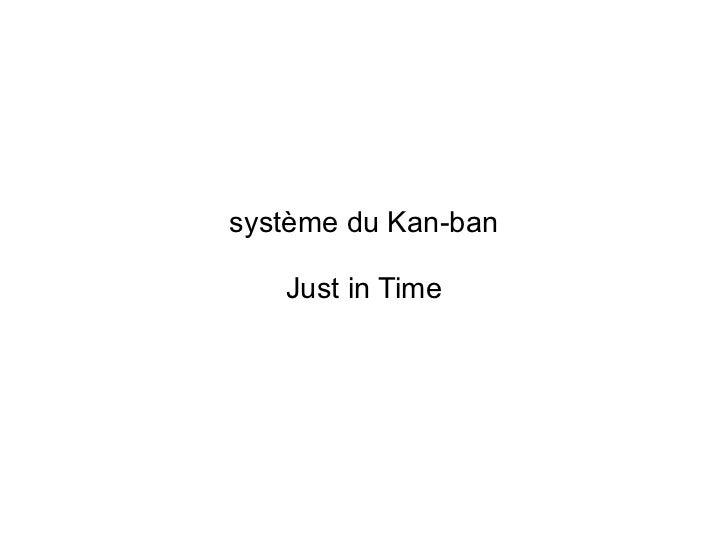 système du Kan-ban   Just in Time