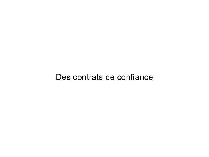 Des contrats de confiance