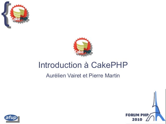 {{ Introduction à CakePHP Aurélien Vairet et Pierre Martin