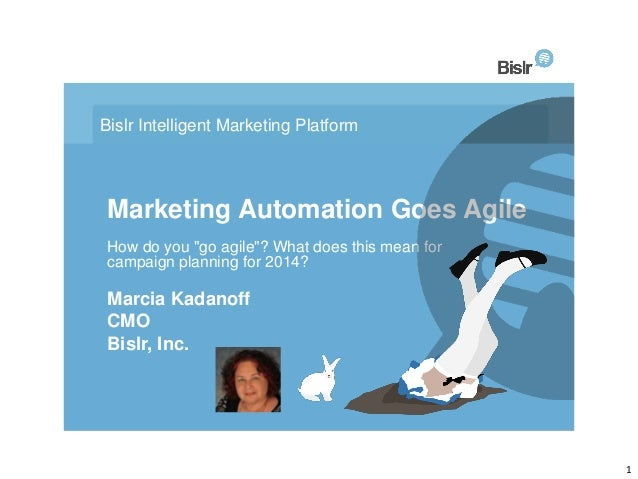 "Bislr Intelligent Marketing Platform  Marketing Automation Goes Agile How do you ""go agile""? What does this mean for campa..."