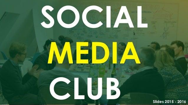 SOCIAL MEDIA CLUB Slides 2015 - 2016