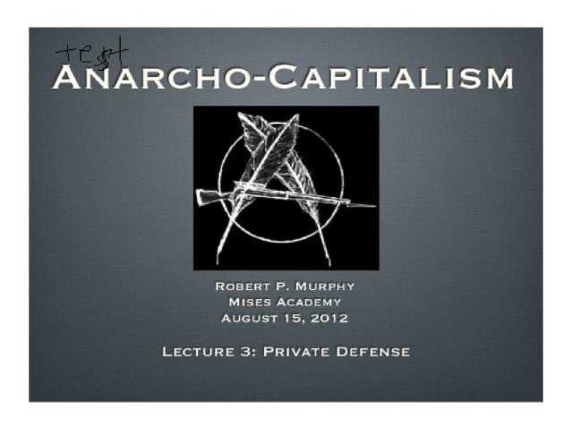 Anarcho-Capitalism, Lecture 3 with Robert Murphy - Mises Academy