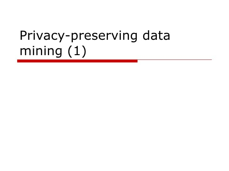 Privacy-preserving data mining (1)