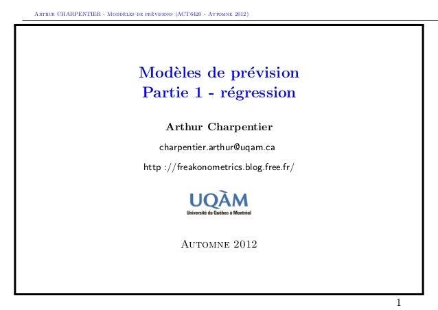 `         ´Arthur CHARPENTIER - Moddeles de previsions (ACT6420 - Automne 2012)                                 Mod`les de...