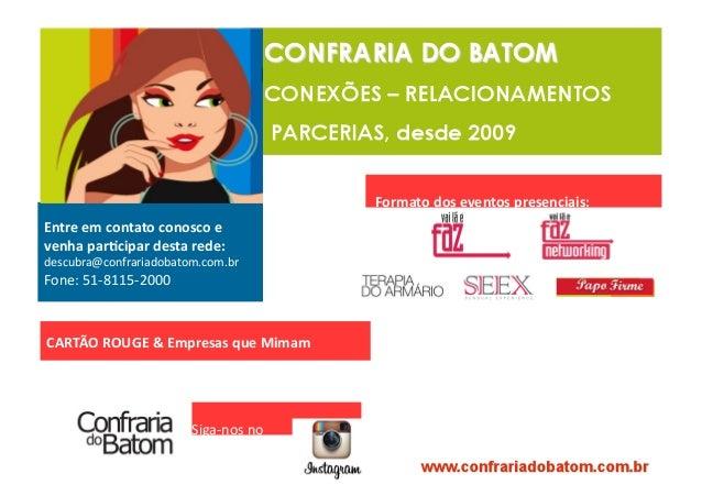Entre  em  contato  conosco  e   venha  par/cipar  desta  rede:   descubra@confrariadobatom.com.br   F...