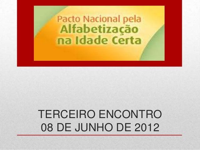 TERCEIRO ENCONTRO08 DE JUNHO DE 2012