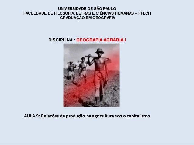 UNIVERSIDADE DE SÃO PAULO  FACULDADE DE FILOSOFIA, LETRAS E CIÊNCIAS HUMANAS – FFLCH  GRADUAÇÃO EM GEOGRAFIA  DISCIPLINA :...