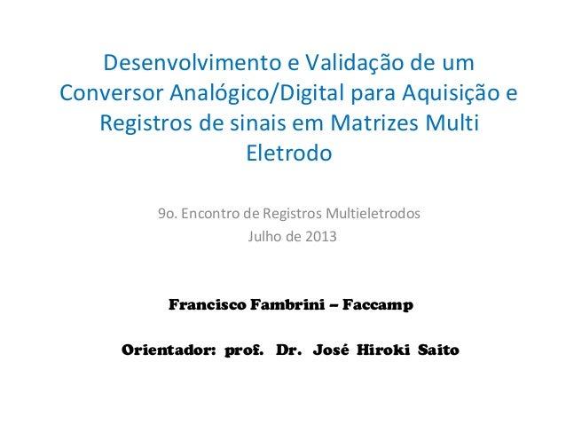 Desenvolvimento e Validação de um Conversor Analógico/Digital para Aquisição e Registros de sinais em Matrizes Multi Eletr...