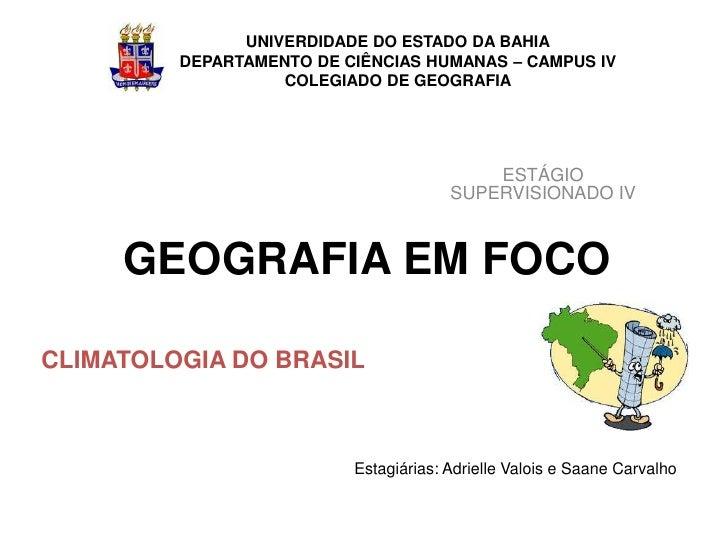 UNIVERDIDADE DO ESTADO DA BAHIA         DEPARTAMENTO DE CIÊNCIAS HUMANAS – CAMPUS IV                   COLEGIADO DE GEOGRA...