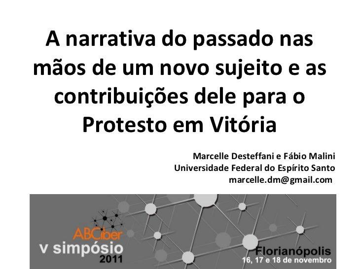 A narrativa do passado nasmãos de um novo sujeito e as  contribuições dele para o    Protesto em Vitória                 M...