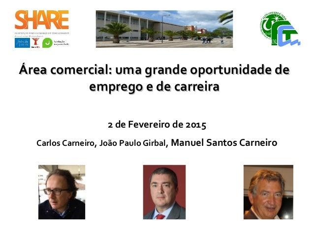 Área comercial: uma grande oportunidade deÁrea comercial: uma grande oportunidade de emprego e de carreiraemprego e de car...