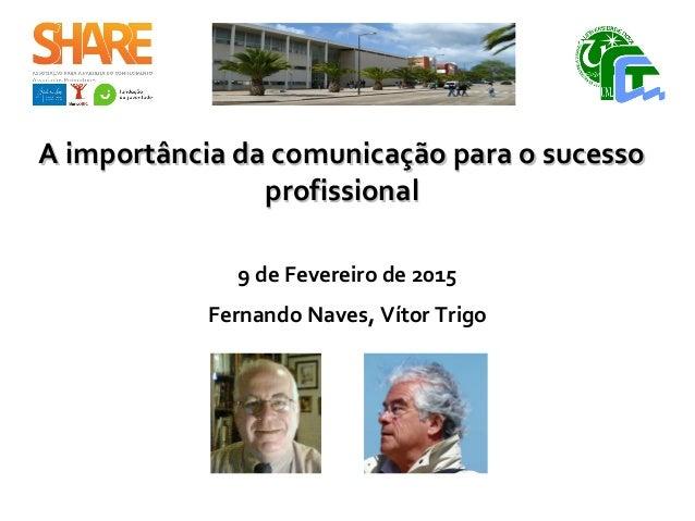 A importância da comunicação para o sucessoA importância da comunicação para o sucesso profissionalprofissional 9 de Fever...