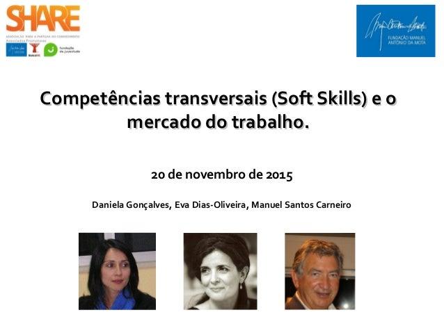 Competências transversais (Soft Skills) e oCompetências transversais (Soft Skills) e o mercado do trabalho.mercado do trab...