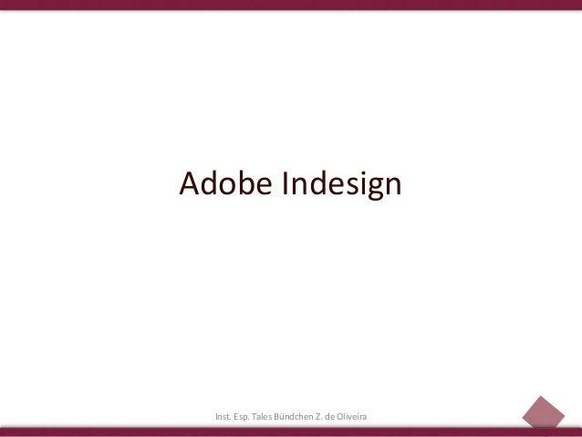 1 Adobe Indesign Inst. Esp. Tales Bündchen Z. de Oliveira
