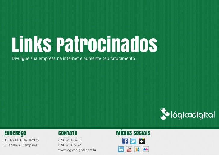 Links Patrocinados     Divulgue sua empresa na internet e aumente seu faturamentoENDEREÇO                   CONTATO       ...