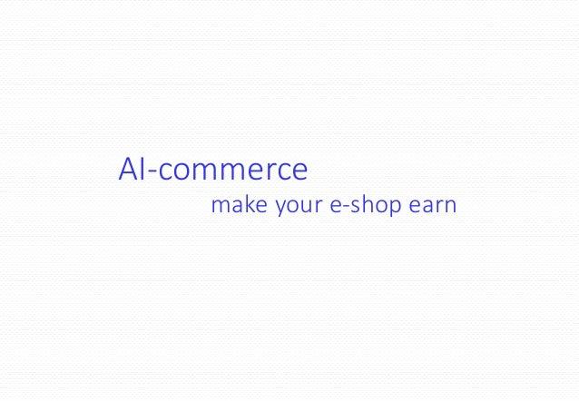 AI-commerce make your e-shop earn