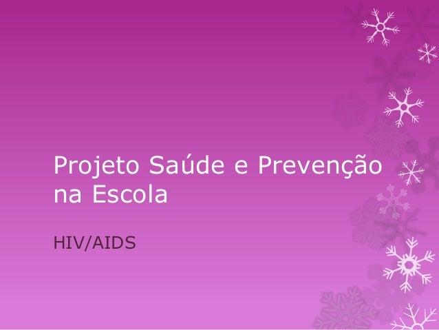 Projeto Saúde e Prevenção na Escola HIV/AIDS