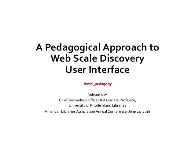 A Pedagogical Approach to Web Scale Discovery User Interface Slide 2