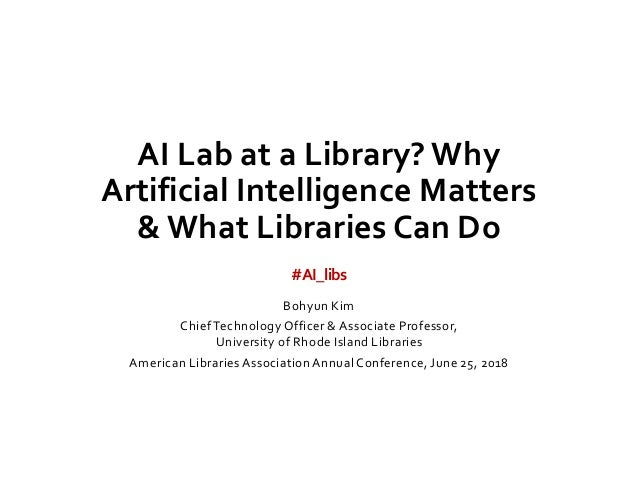 AI Lab at a Library? Why Artificial Intelligence Matters & What Libraries Can Do Slide 2