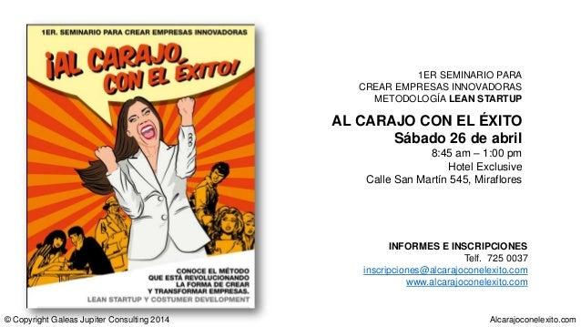 AL CARAJO CON EL ÉXITO Sábado 26 de abril 8:45 am – 1:00 pm Hotel Exclusive Calle San Martín 545, Miraflores INFORMES E IN...