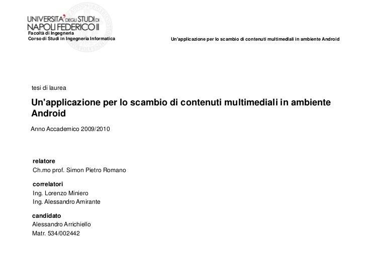 Facoltà di IngegneriaCorso di Studi in Ingegneria Informatica   Unapplicazione per lo scambio di contenuti multimedlali in...