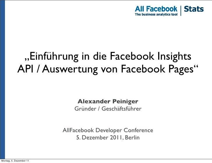 """""""Einführung in die Facebook Insights            API / Auswertung von Facebook Pages""""                              Alexande..."""