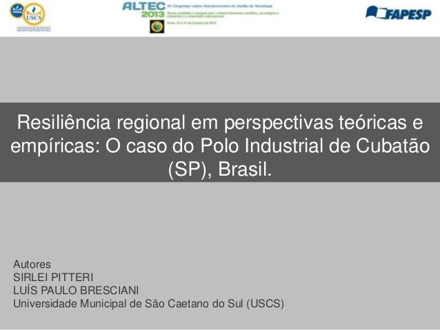 Resiliência regional em perspectivas teóricas e empíricas: O caso do Polo Industrial de Cubatão (SP), Brasil.  Autores SIR...