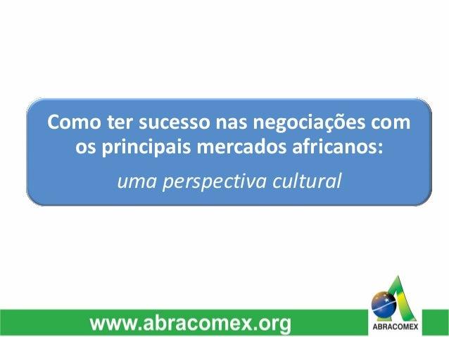 Como ter sucesso nas negociações com os principais mercados africanos: uma perspectiva cultural
