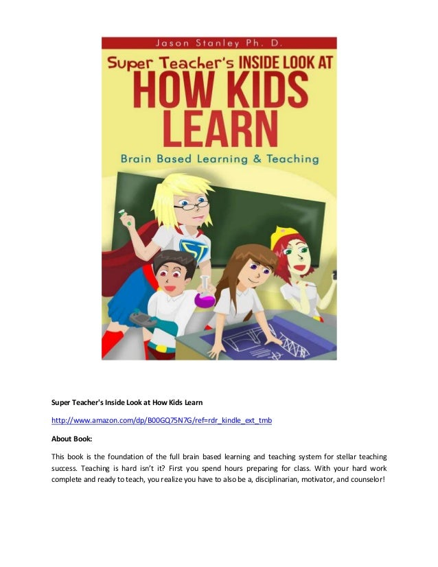 Super Teacher's Inside Look at How Kids Learn http://www.amazon.com/dp/B00GQ75N7G/ref=rdr_kindle_ext_tmb About Book: This ...