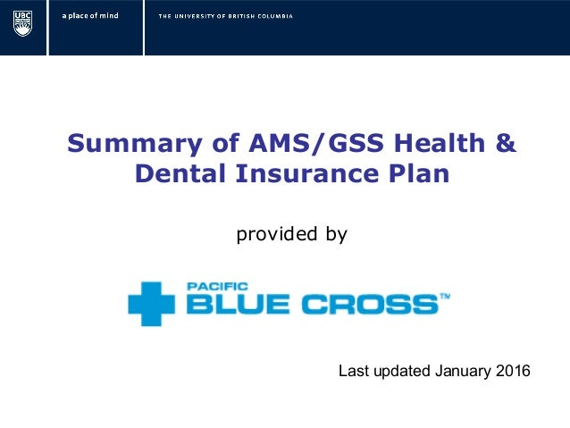 Summary of AMS/GSS Health & Dental Insurance Plan provided by Last updated January 2016
